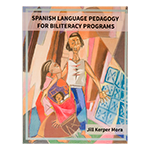 Spanish Language Pedagogy For Biliteracy Programs by Jill Kerper Mora