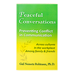 Peaceful Conversations: Preventing Conflict in Communication by Gail Nemetz Robinson
