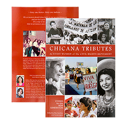 CHICANA TRIBUTES : WOMEN ACTIVISTS OF THE CIVIL RIGHTS MOVEMENT : STORIES FOR A NEW GENERATION