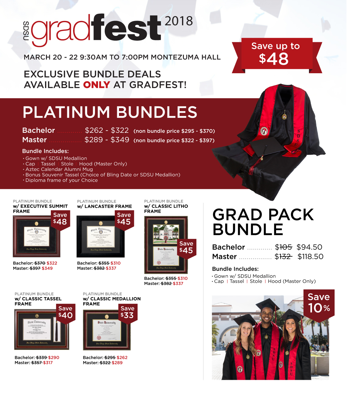SDSU Gradfest 2018. March 20 -22, 9:30 A.M. to 7:00 P.M. at Montezuma Hall. Exclusive bundle deals available only at Gradfest!