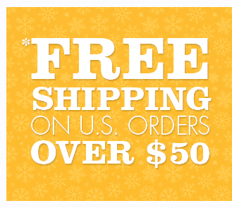 *Free shipping on U.S. orders over $50.