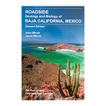 ROADSIDE GEOLOGY AND BIOLOGY OF BAJA CALIFORNIA, MEXICO
