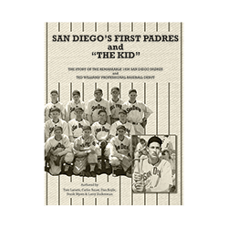 "SAN DIEGO'S FIRST PADRES AND ""THE KID""- Paperback"