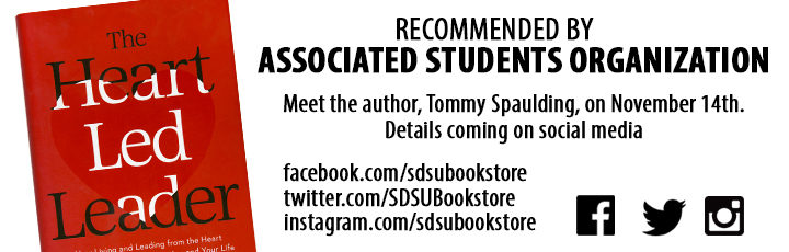 Recommended by Associated Students Organization: The Heart Led Leader. Meet the Author, Tommy Spaulding, on November 14.