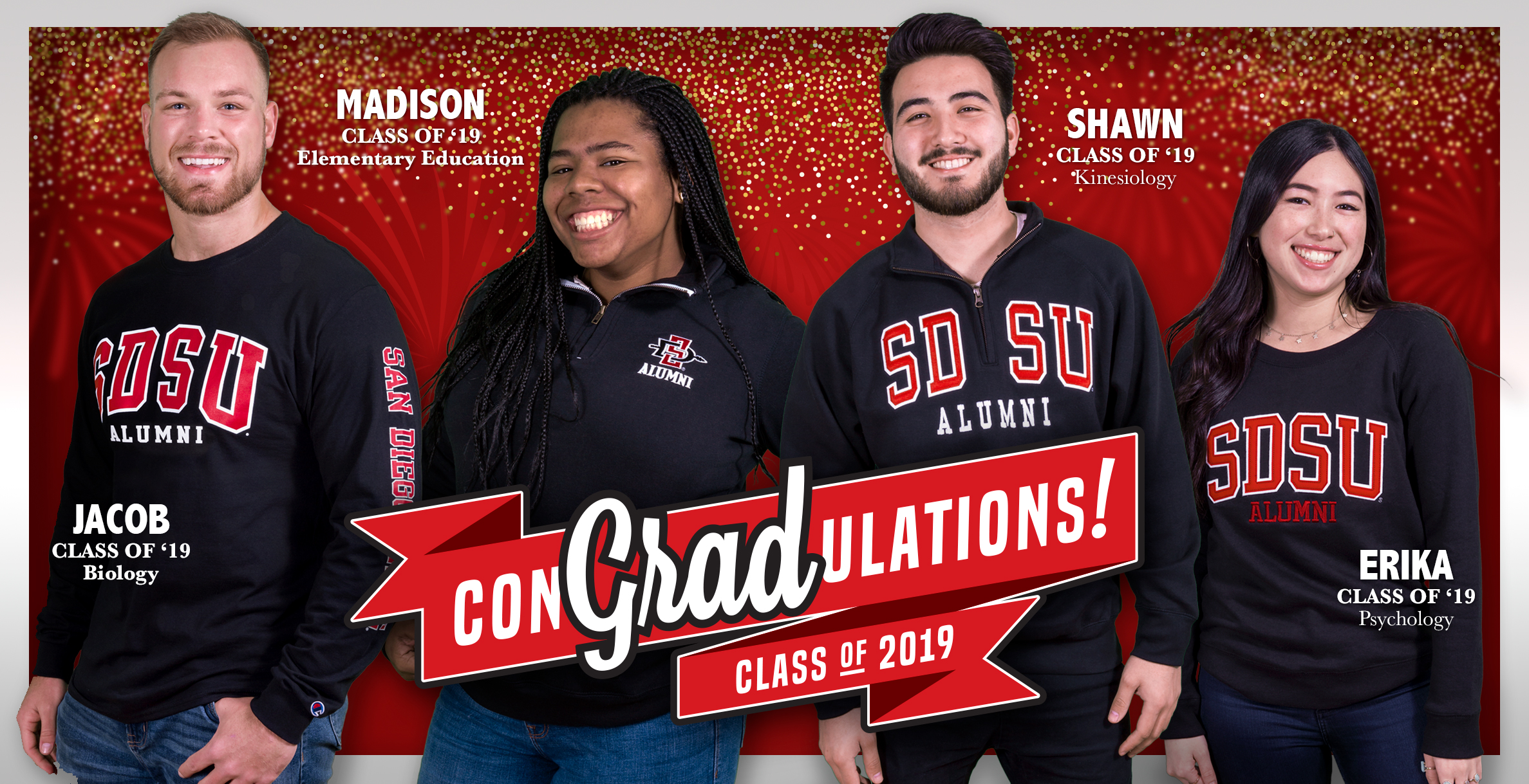 ConGradulations Class of 2019! Jacob, Class of '19 - Biology. Madison, Class of '19 - Elementary Education. Shawn, Class of '19 - Kinesiology. Erika, Class of '19 - Psychology.
