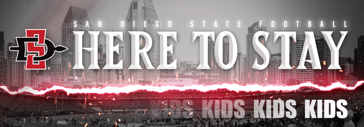 San Diego State Football. Here to Stay. Kids.