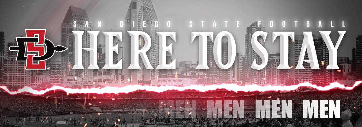 San Diego State Football. Here to Stay. Men.