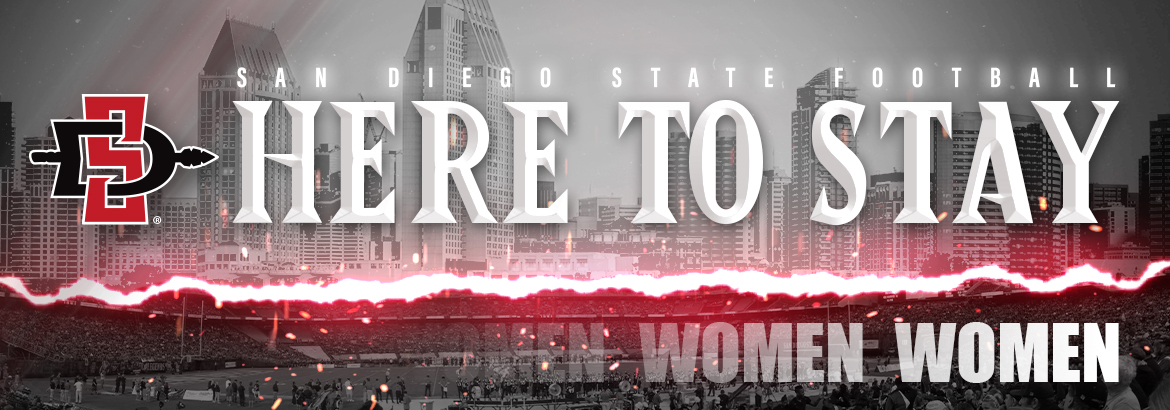 San Diego State Football. Here to Stay. Women.